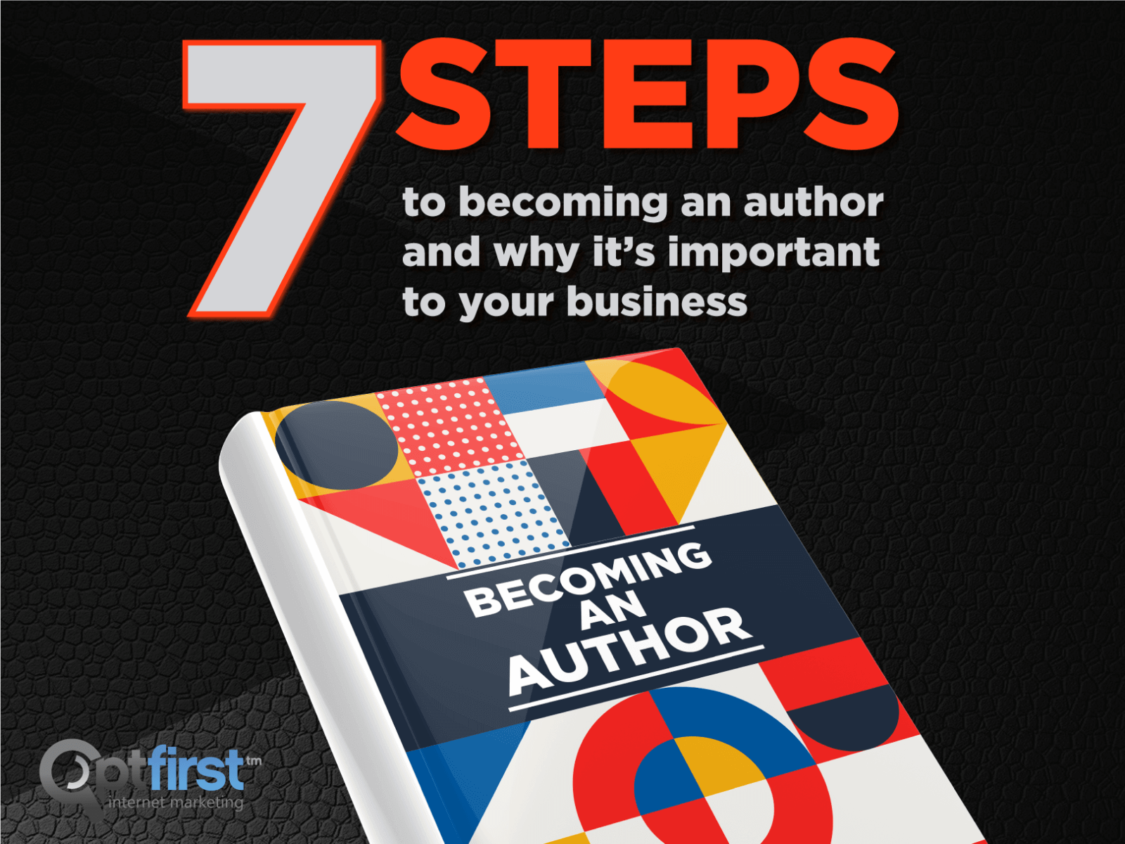 Seven steps to becoming an author and why it's important to your business