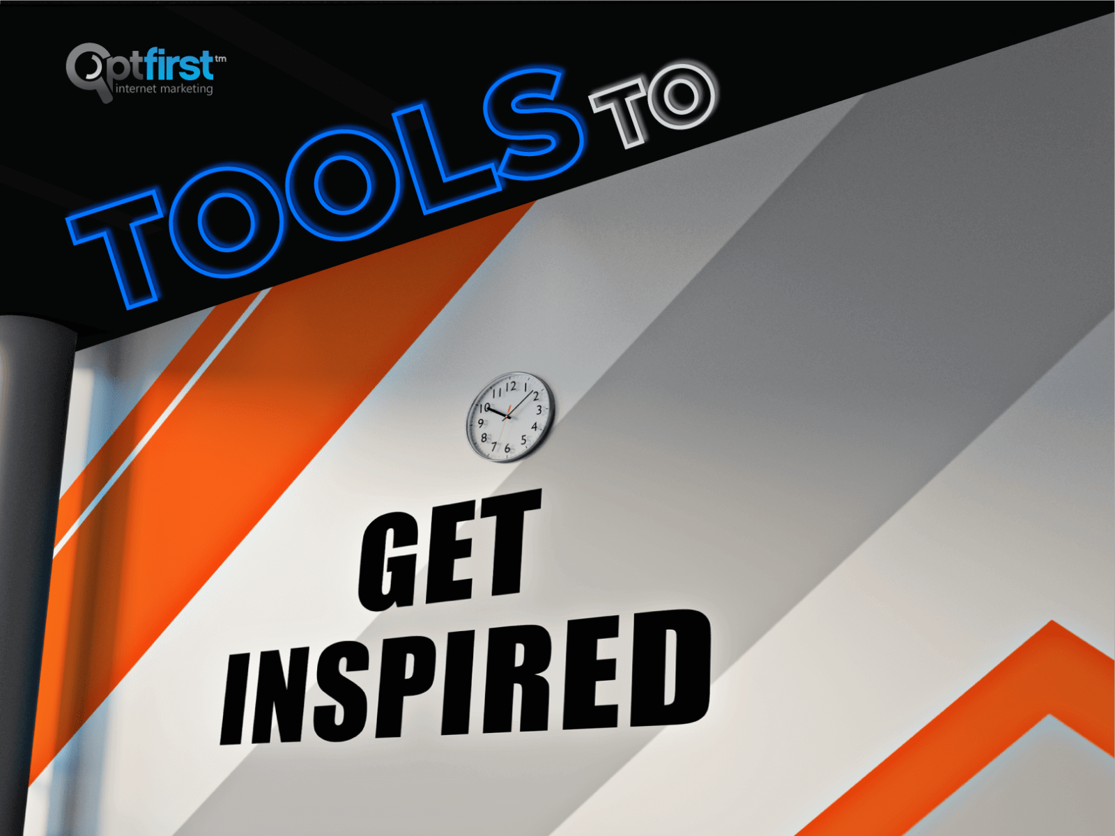 TOOLS TO GET INSPIRED