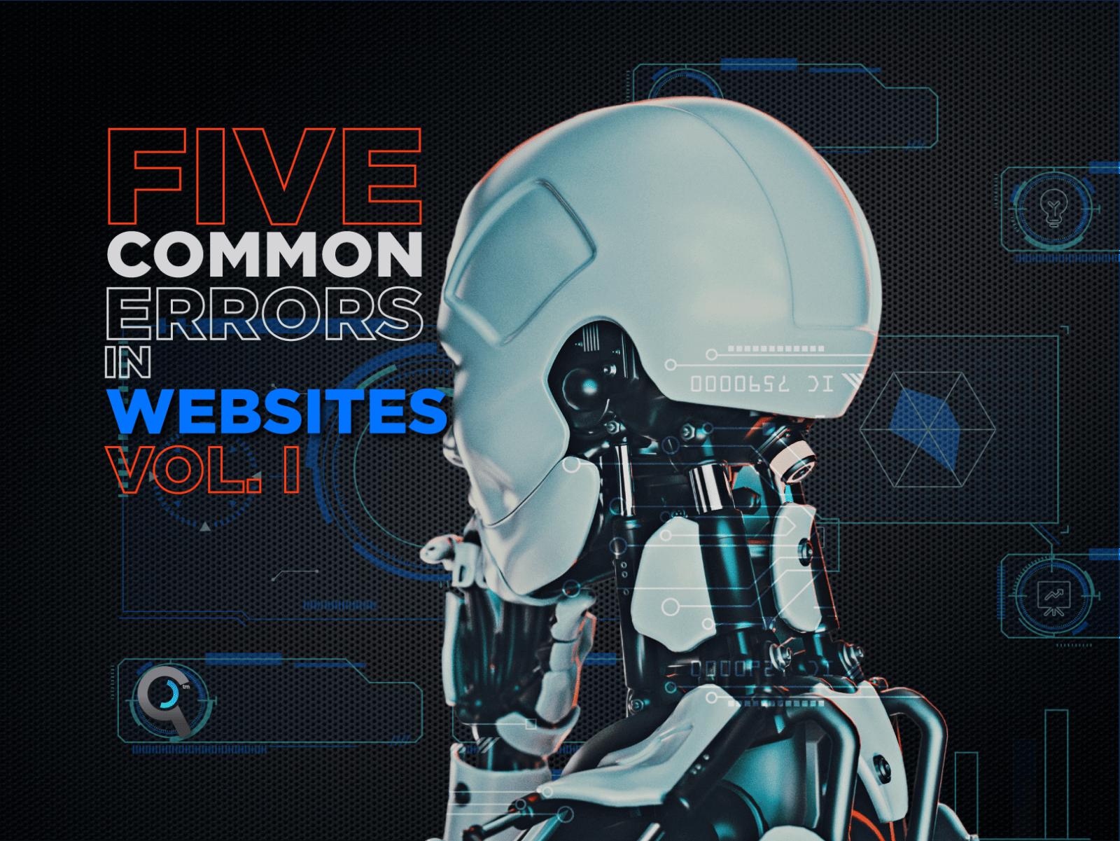 5 Common Errors In Websites.  Vol I