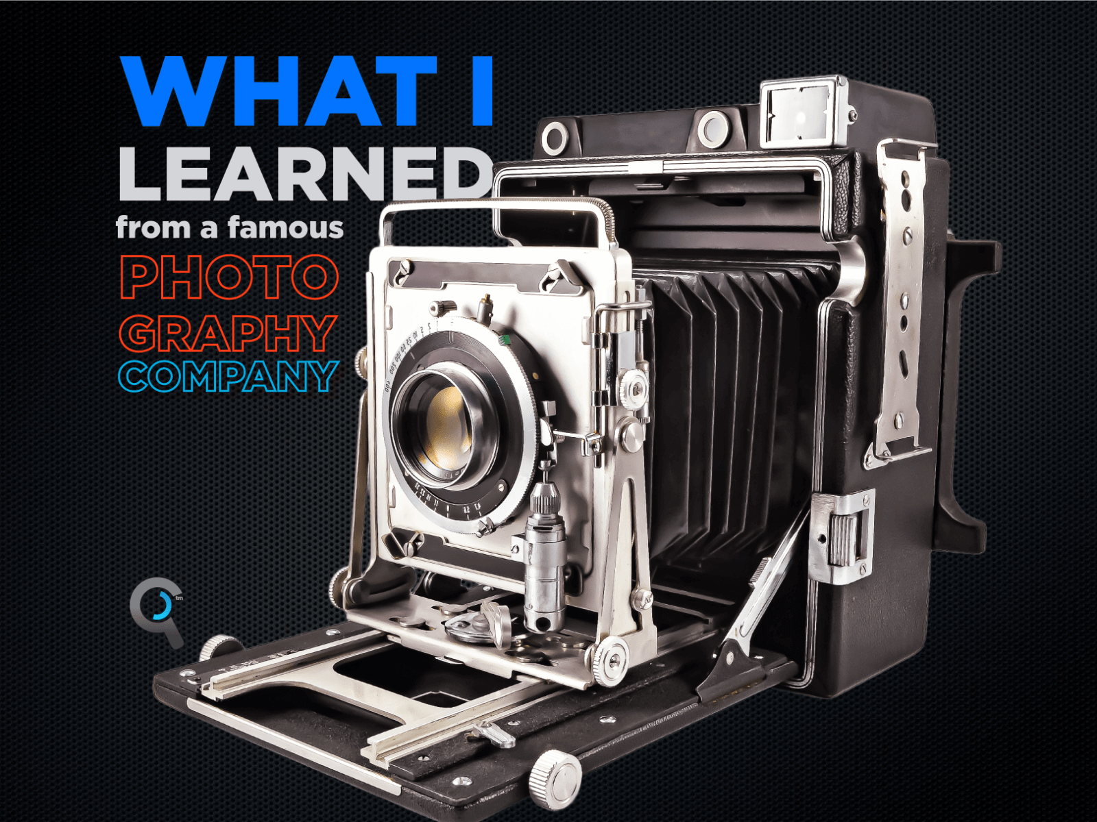 What I Learned from a Famous Photography Company