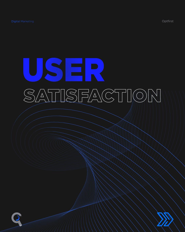 User Satisfaction