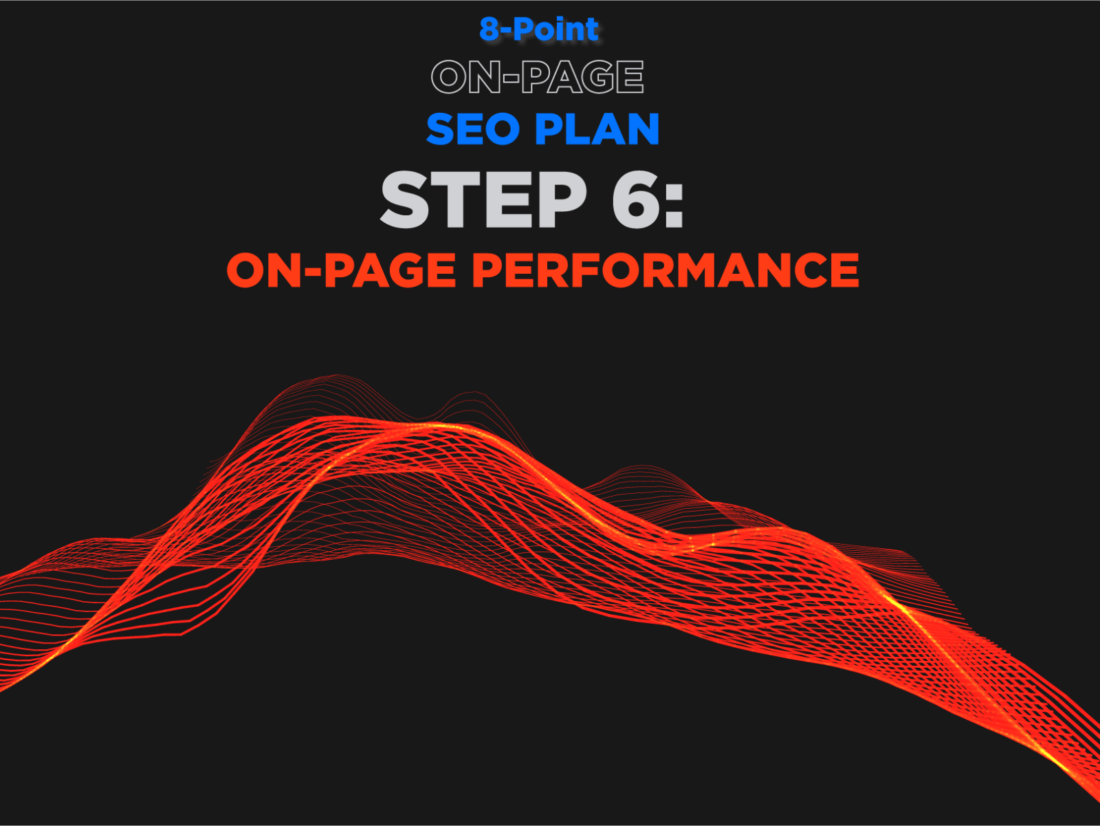 8-Point On-Page SEO Plan, Step 6: On-Page Performance