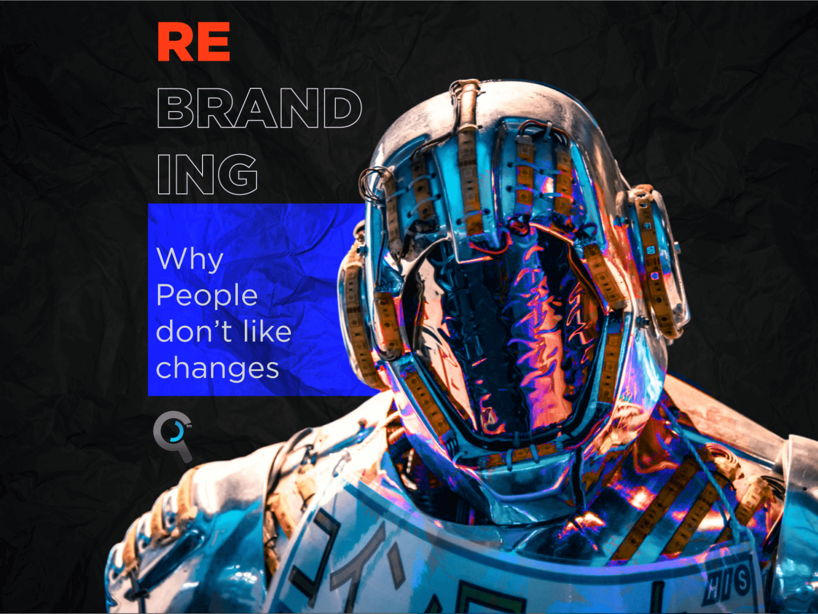 Rebranding: Why people don't like changes ?