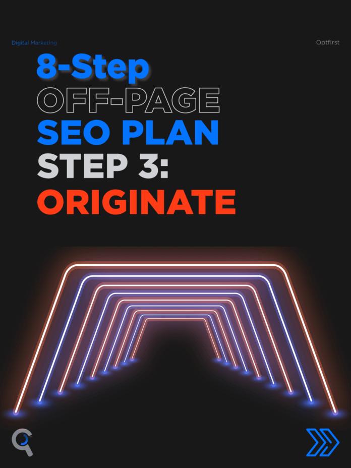 8-Step Off-Page SEO Plan, Step 3: Originate
