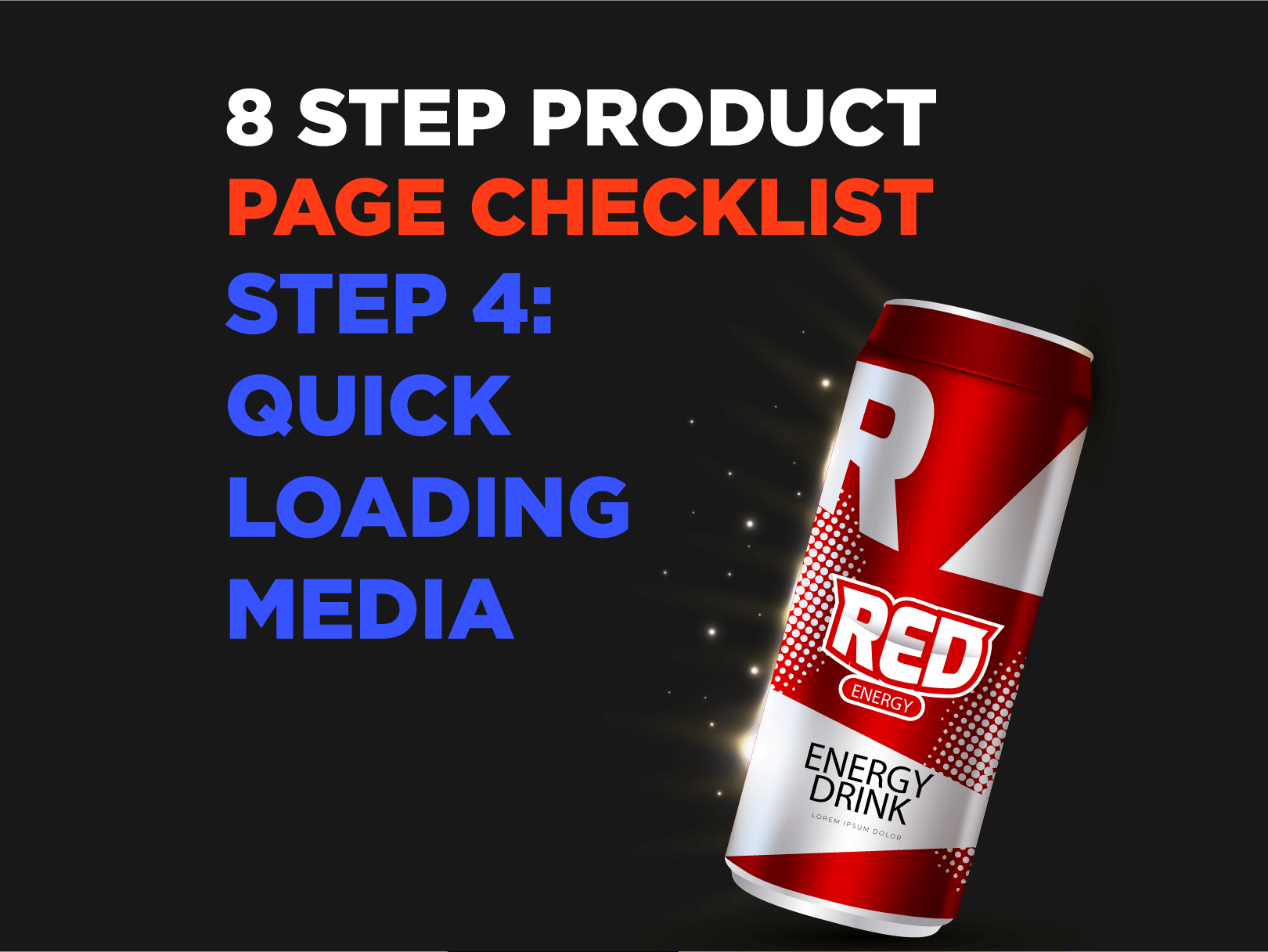 8 Step Product Page Checklist – Step 4: Quick Loading Media