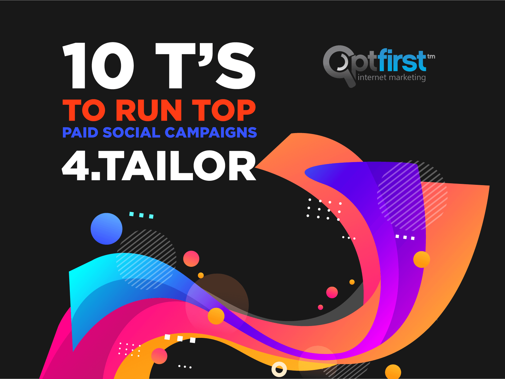 10 T's to Run Top Paid Social Campaigns, Step 4: Tailor