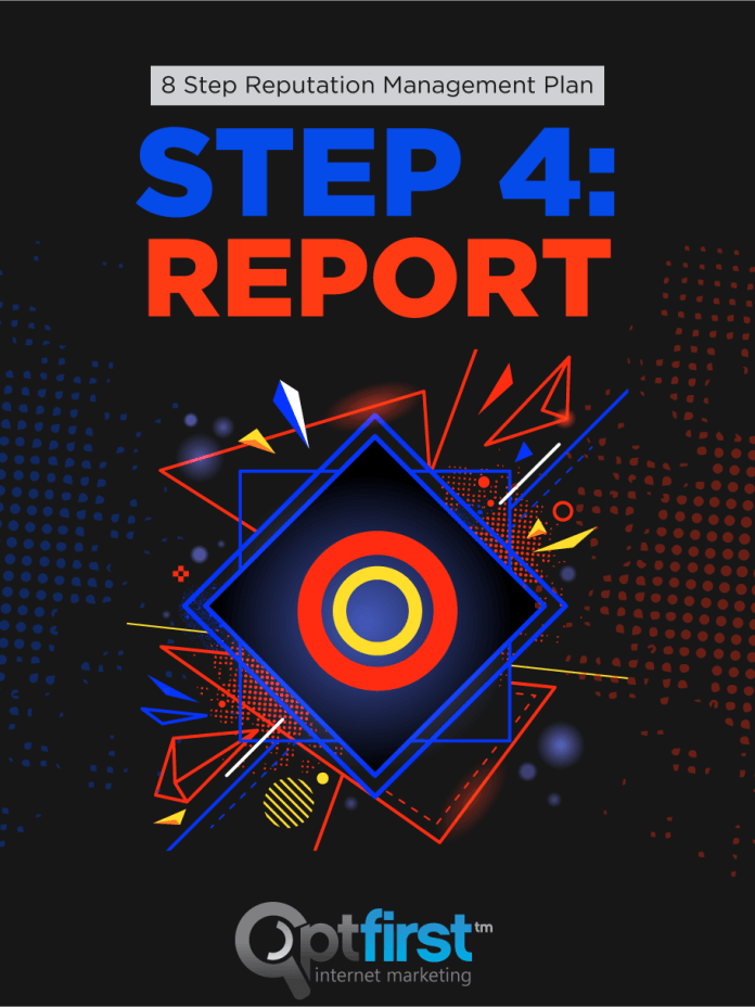 8 Step Reputation Management Plan – Step 4: Report