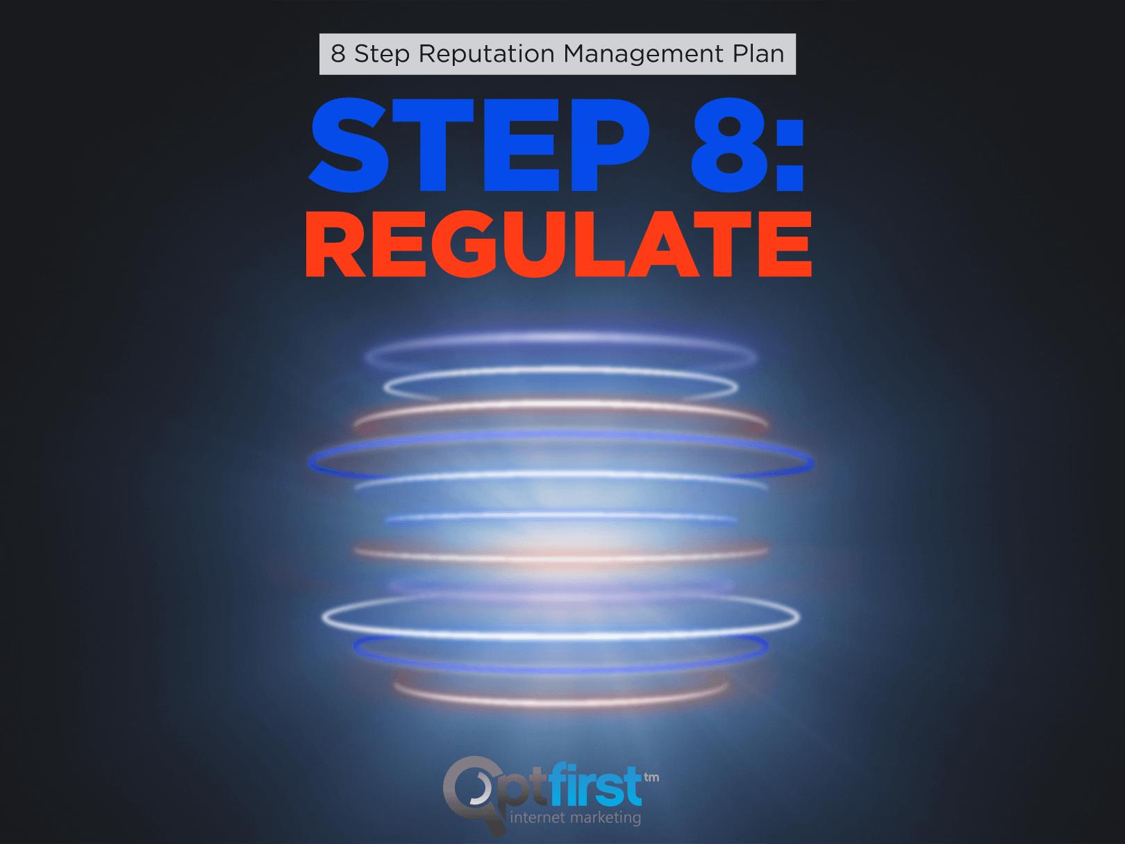 8 Step Reputation Management Plan Step 8: Regulate