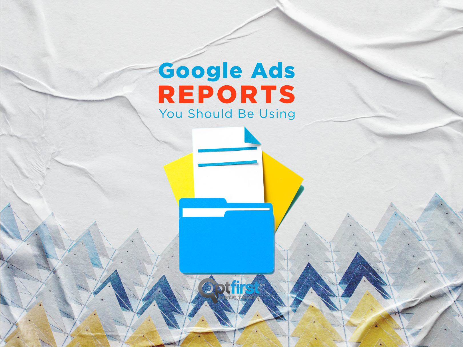 Google Ads Reports You Should Be Using